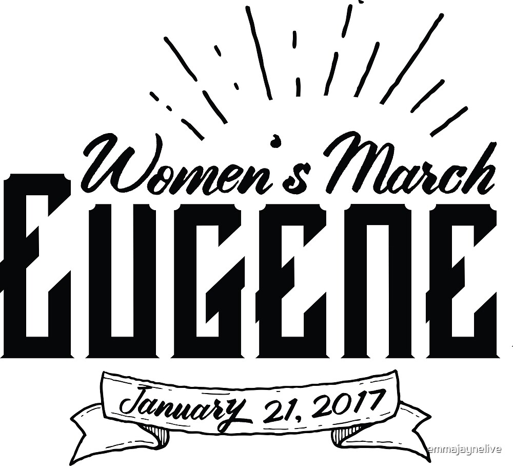 Women's March Eugene Unofficial by emmajaynelive