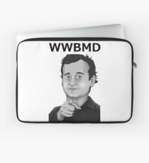 Bill Murray - What Would Bill Murray Do - Black Writing Laptop Sleeve