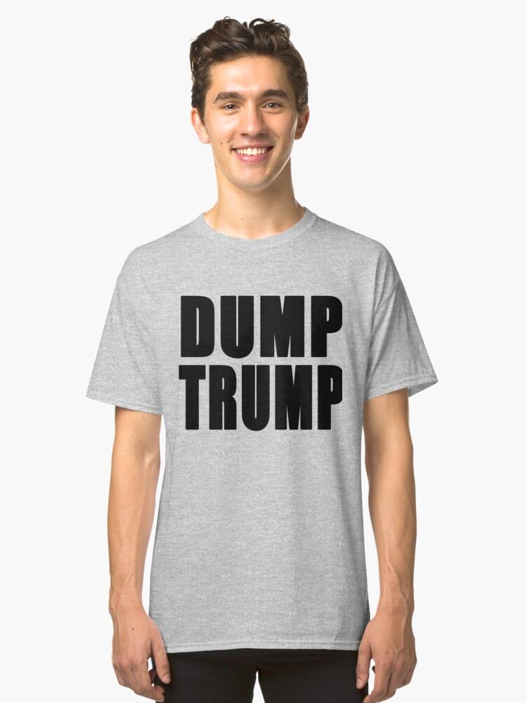DUMP TRUMP Tshirt  Classic T-Shirt Front