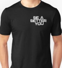Be a better you white Unisex T-Shirt