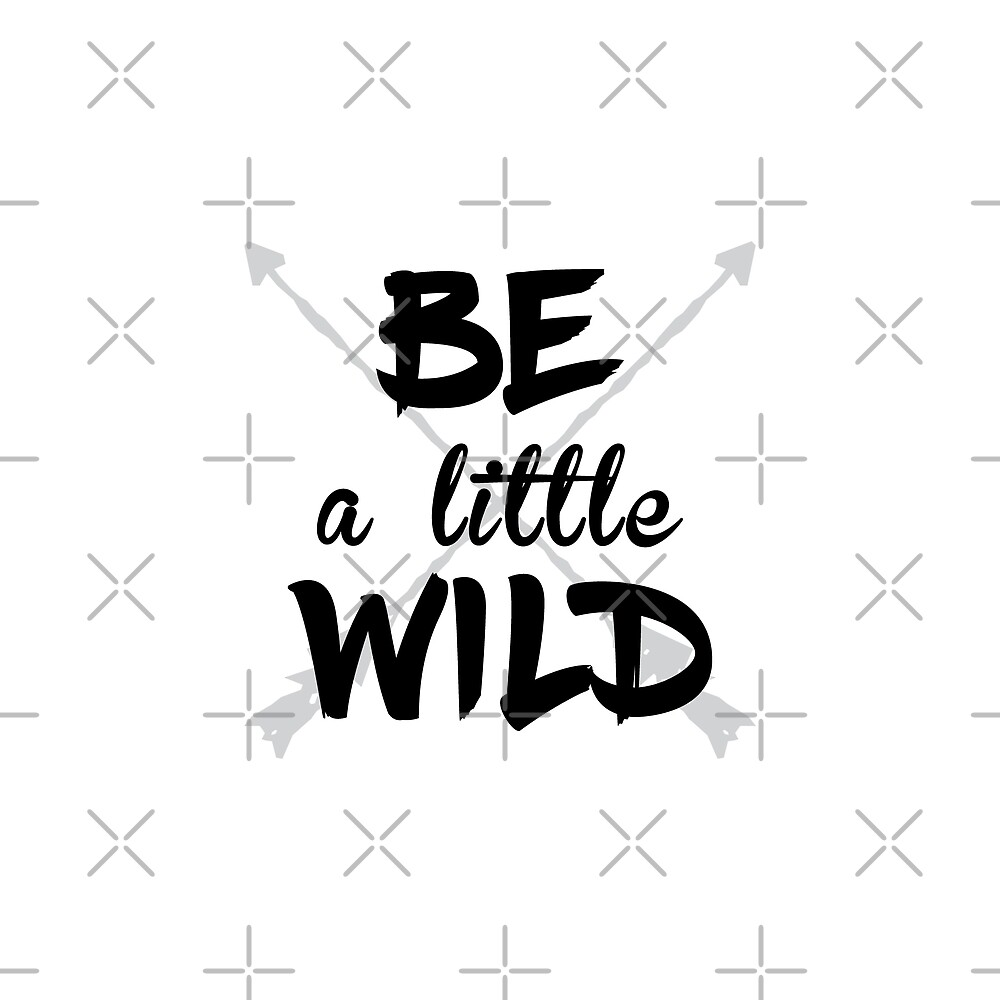 Be A Little Wild by DJBALOGH