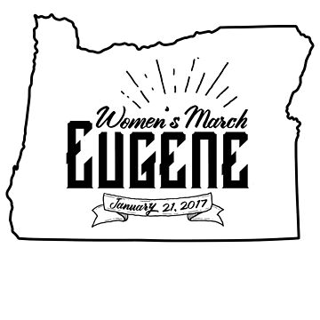 Women's March Eugene Unofficial w/State Outline by emmajaynelive