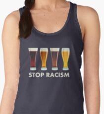 Stop Alcohol Racism Beer Equality Women's Tank Top