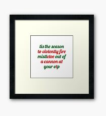 Tis the season {FULL} Framed Print