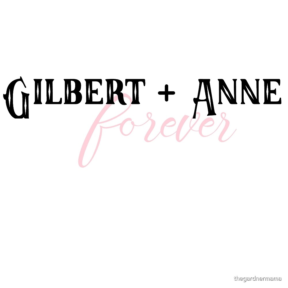 Gilbert and Anne Forever by thegardnermama