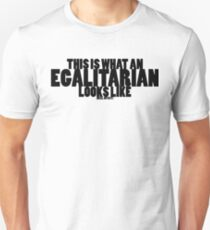 This Is What An Egalitarian Looks Like Unisex T-Shirt