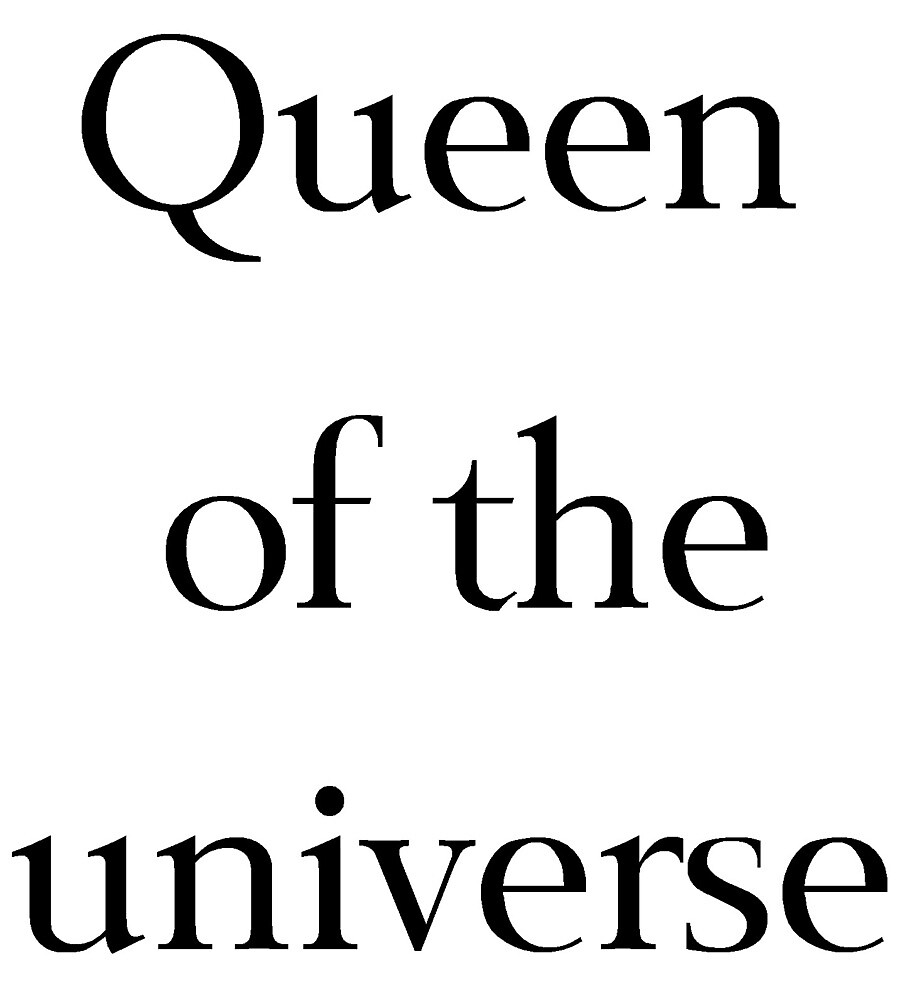 Queen of the Universe by shesabella