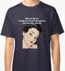 Eye Roll Funny Comment Classic T-Shirt
