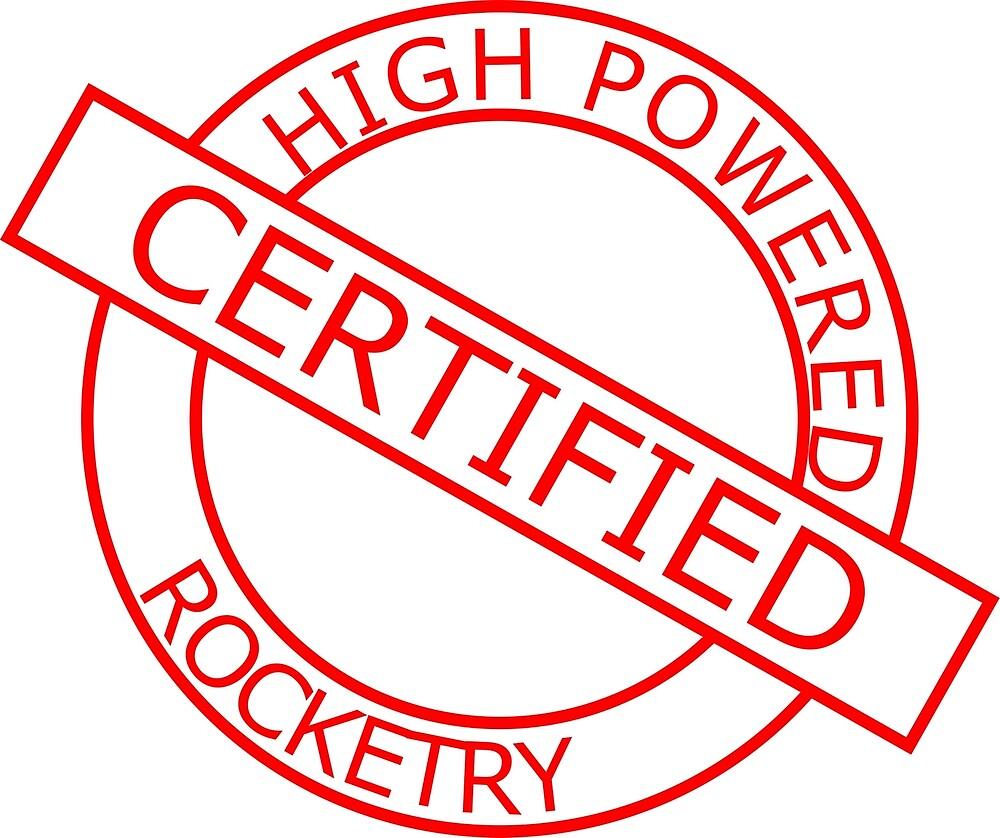 High Powered Rocketry Certified  by xniinja