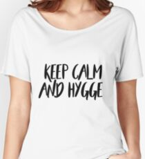Keep calm and hygge Women's Relaxed Fit T-Shirt