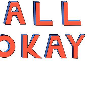 All Okay by roachuncle