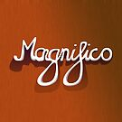 Magnifico by Mike Healy