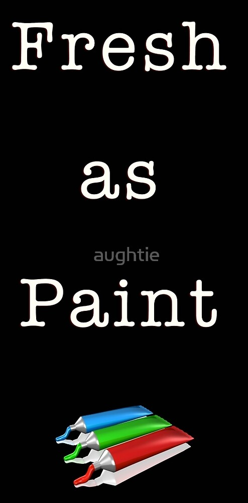 As Fresh As Paint by aughtie