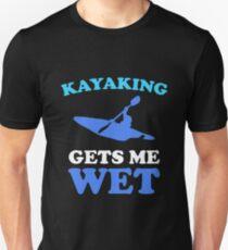 Kayaking makes me wet Unisex T-Shirt