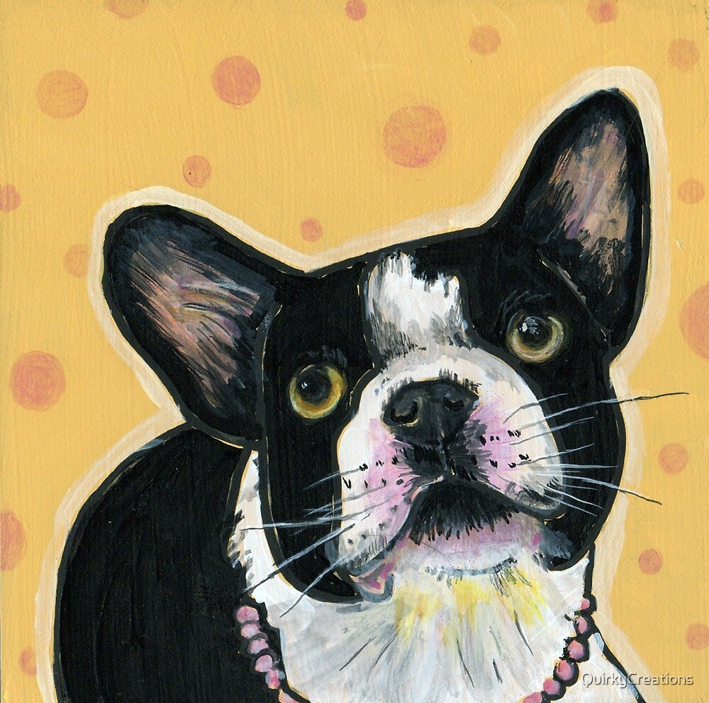 Bubbly Boston Terrier by QuirkyCreations