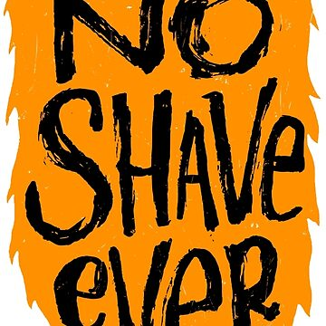 No Shave Ever by noshavesociety