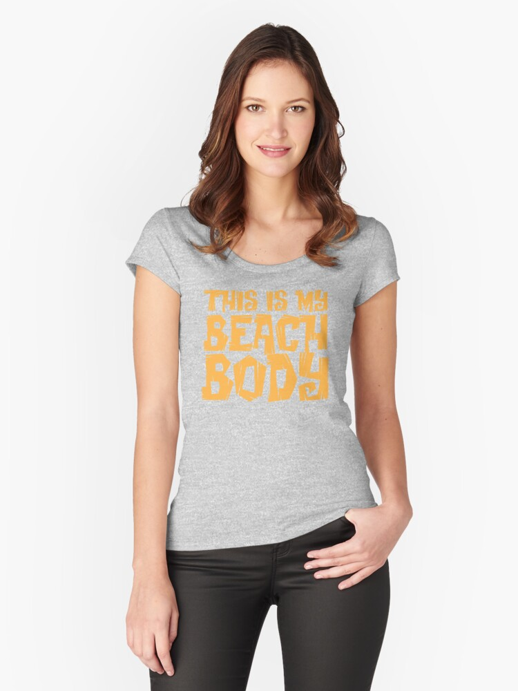 This is my beach body Women's Fitted Scoop T-Shirt Front