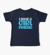 I HAVE A GIRL FRIEND Kids Clothes