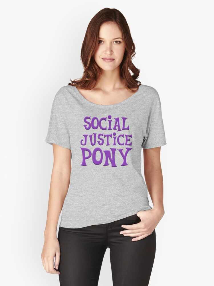 Social Justice Pony Women's Relaxed Fit T-Shirt Front
