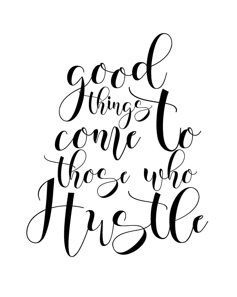 Motivational Print - Girl Boss - Good Things Come To Those Who Hustle Print - Home Office Sign - Quote for Women - Gallery Wall Art Decor by Nathan Moore
