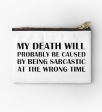 Being Sarcastic at the Wrong Time Studio Pouch