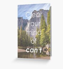 Motivational - Clear Your Mind of Can't Greeting Card