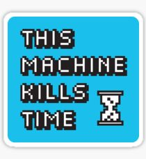 This Machine Kills Time - Laptop Sticker Sticker