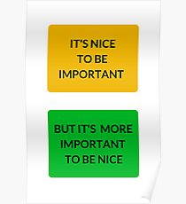 IT'S NICE TO BE IMPORTANT Poster