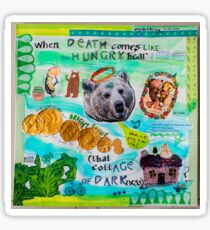 Death Comes Like the Hungry Bear in Autumn Sticker