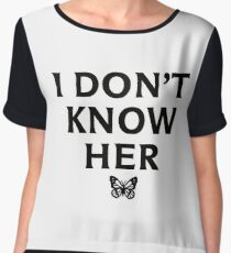 I DON'T KNOW HER Mariah Carey Quote Chiffon Top