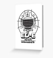 ED-E is My Homeboy on White Greeting Card