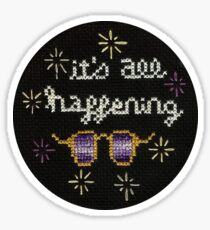 It's All Happening Sticker