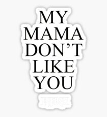 Justin Bieber - My Mama Don't Like You - Purpose Tour Sticker