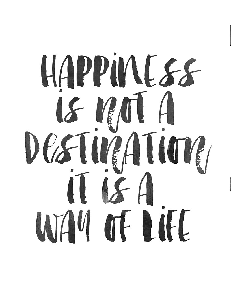 Happiness is not a Destination, Quote Print, Quote Printable Printable wall Art, Inspirational Quote Wall Art , Life Quote by Nathan Moore