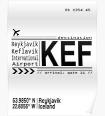 KEF Reyjkjavik Keflavik International Airport, Iceland airport call letters Poster