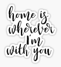 House warming gift - quote wall decor Home is Wherever I'm With You Printable Printable - home is wherever i'm with you Sticker