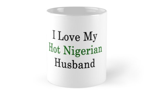 I Love My Hot Nigerian Husband  by supernova23