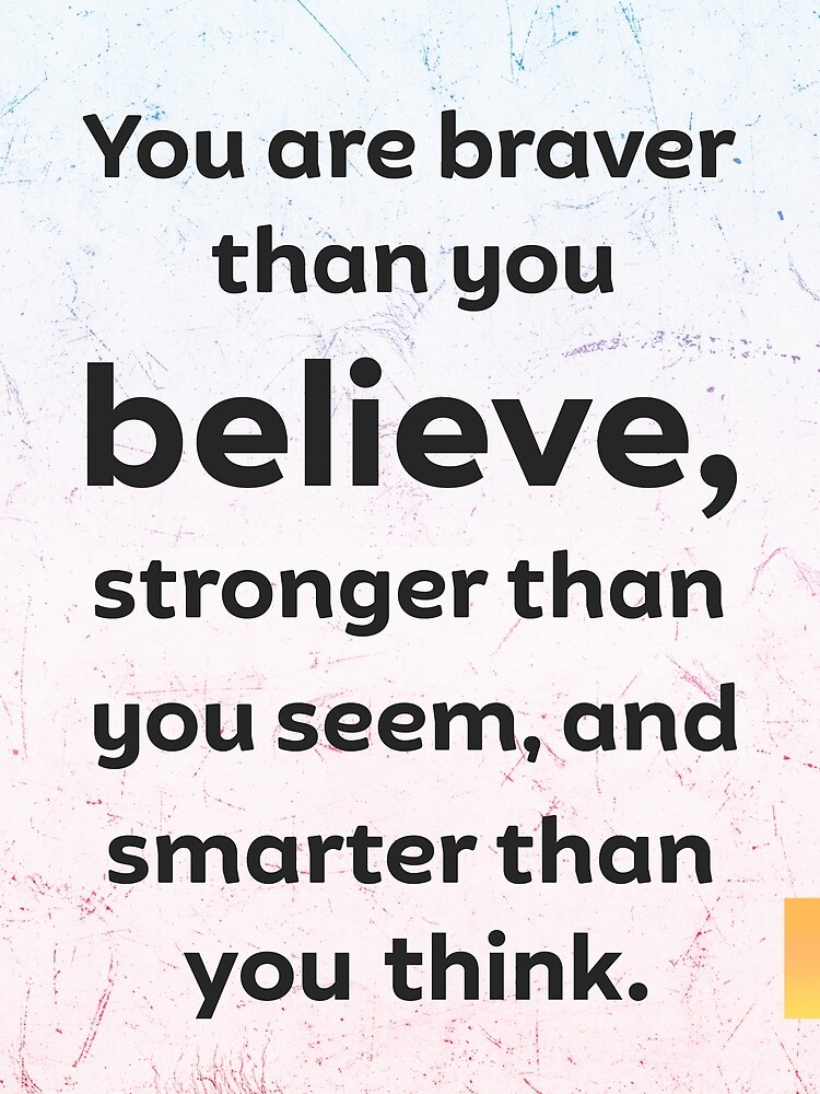 You are braver than you believe. Pop box by SCRIBLE  FACTORY