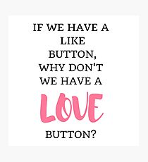 Like/Love Button Photographic Print