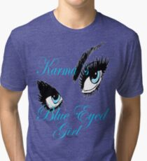 KARMAS BLUE EYED GIRL Tri-blend T-Shirt