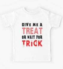 Treat... or wait for Trick #2 Kids Tee