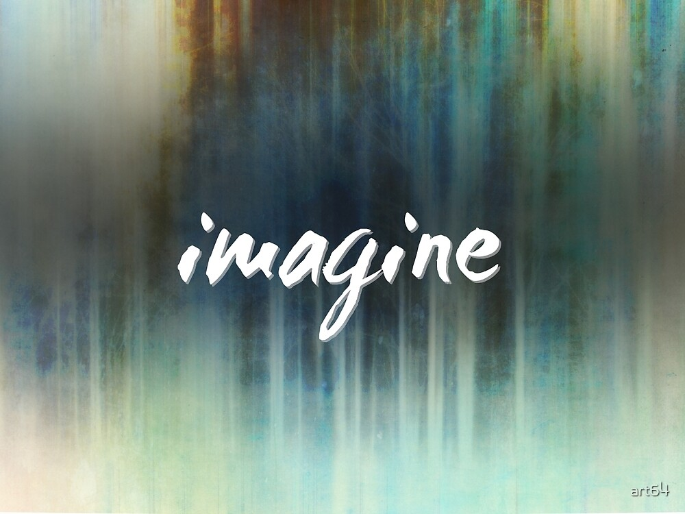Imagine Abstract Art with text by Ann Powell  by art64