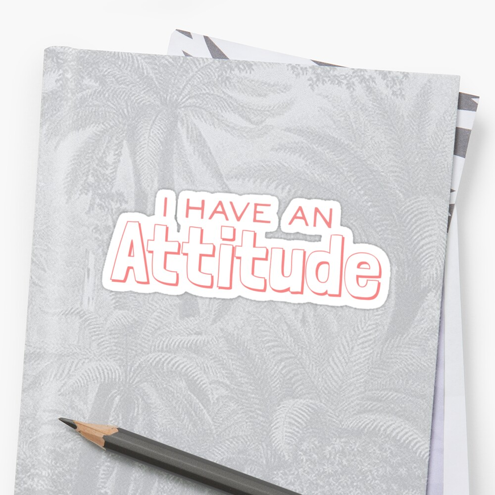 """""""I have an Attitude"""" Pink Graphic by Sylviebinder"""