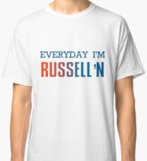 Everyday I'm Russell'n Westbrook  Classic T-Shirt