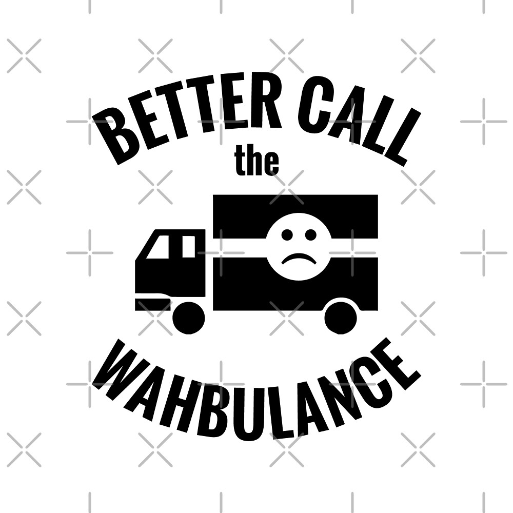 Better Call the Wahbulance by DJBALOGH