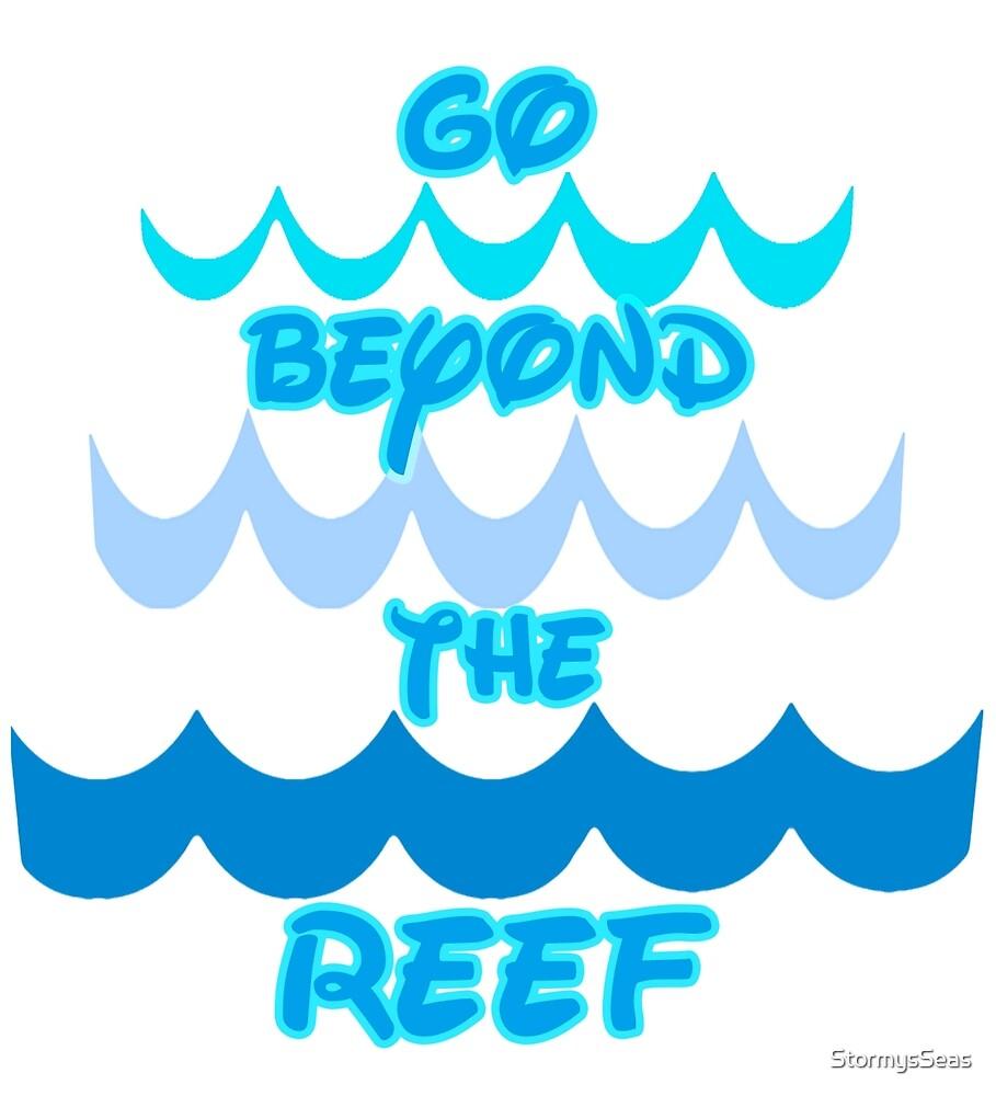 Go Beyond The Reef by StormysSeas