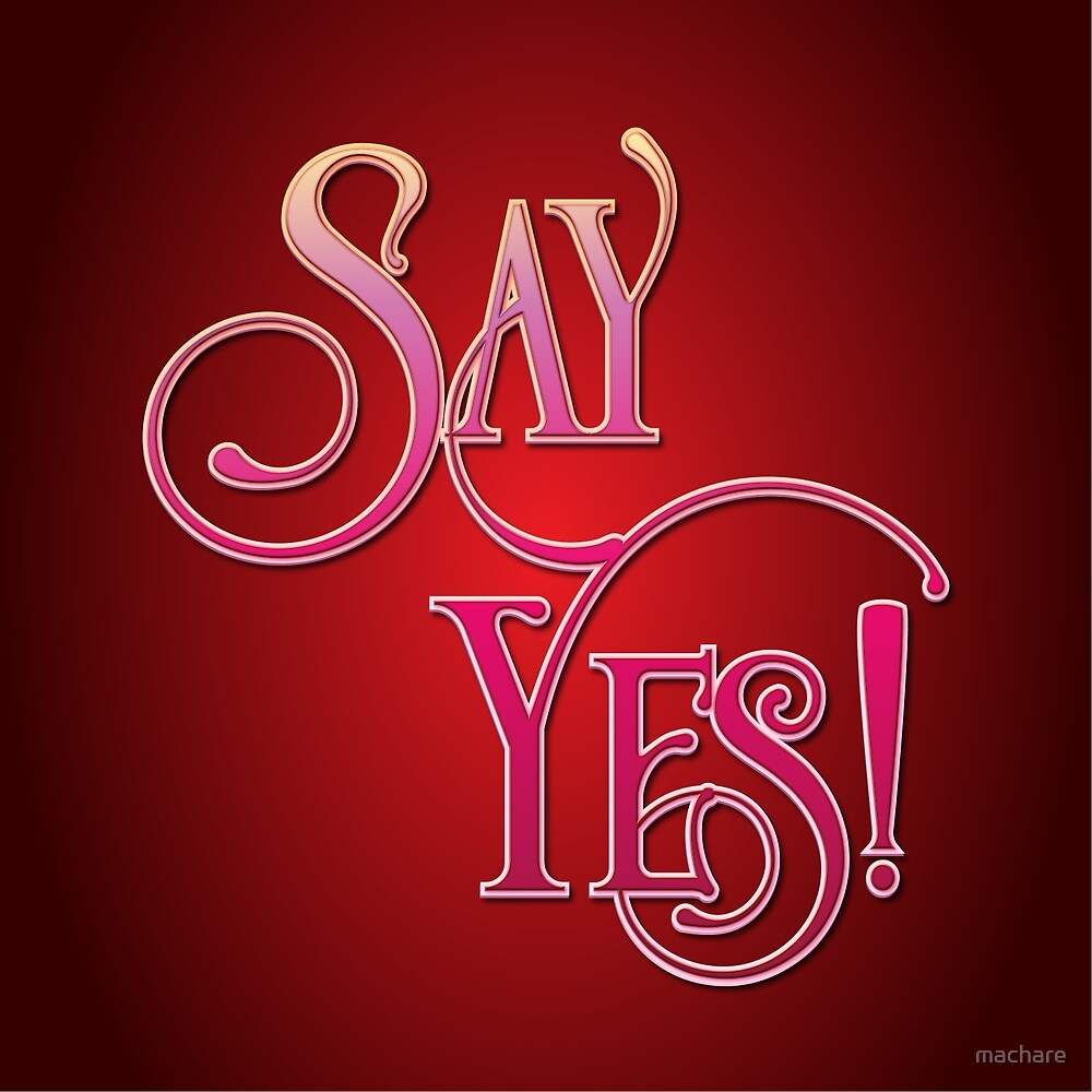 Say Yes! - 3D  by machare