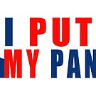 i putin my pants by Val Goretsky