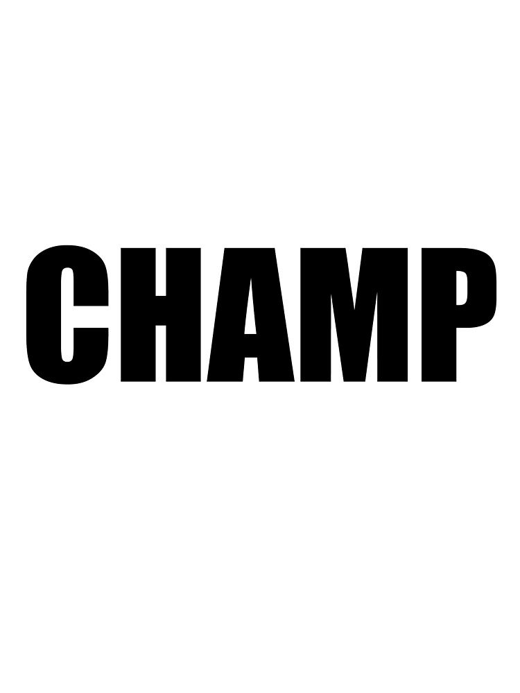 Champ by platinumknuckle