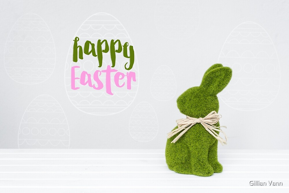 happy easter with green bunny by Gillian Vann